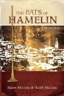 The Rats of Hamelin : A Piper's Tale, Paperback Book