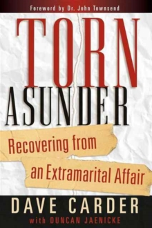 Torn Asunder : Recovering from an Extramarital Affair, Paperback Book