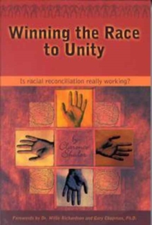 Winning the Race to Unity : Is Racial Reconciliation Really Working?, Paperback Book