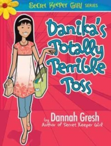 Danika's Totally Terrible Toss : The Legend of the Purple Flurp, Paperback Book
