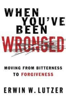 When You've Been Wronged : Overcoming Barriers to Reconciliation, Paperback / softback Book