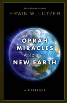 Oprah, Miracles, and the New Earth : A Critique, Paperback Book