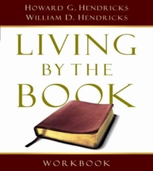 Living by the Book Workbook : The Art and Science of Reading the Bible, Paperback Book