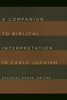 A Companion to Biblical Interpretation in Early Judaism, Paperback / softback Book