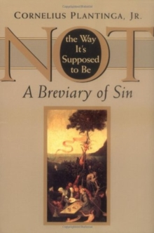 Not the Way it's Supposed to be : A Breviary of Sin, Paperback / softback Book