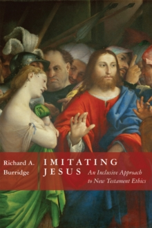 Imitating Jesus : And Inclusive Approach to New Testament Ethics, Hardback Book