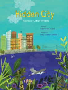 Hidden City : Poems of Urban Wildlife, Hardback Book
