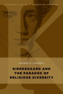 Kierkegaard and the Paradox of Religious Diversity, Paperback / softback Book