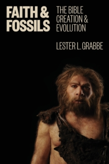 Faith and Fossils : The Bible, Creation, and Evolution, Paperback / softback Book