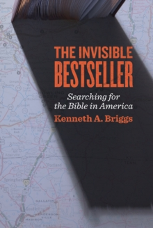 The Invisible Bestseller : Searching for the Bible in America, Hardback Book