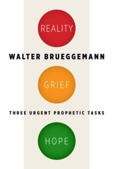 Reality, Grief, Hope : Three Urgent Prophetic Tasks, Paperback / softback Book