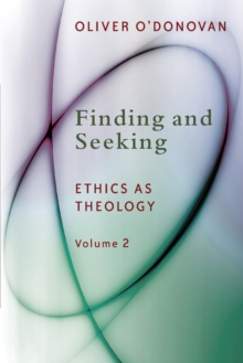 Finding and Seeking : Ethics as Theology 2, Paperback / softback Book