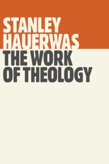 The Work of Theology, Paperback / softback Book