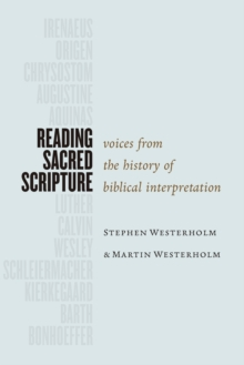 Reading Sacred Scripture : Voices from the History of Biblical Interpretation, Paperback Book