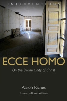 Ecce Homo : On the Divine Unity of Christ, Paperback / softback Book