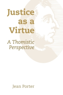 Justice as a Virtue : A Thomistic Perspective, Paperback / softback Book