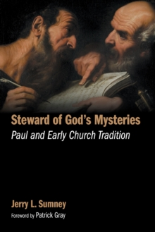 Steward of God's Mysteries : Paul and Early Church Tradition, Paperback / softback Book