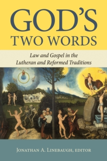 God's Two Words : Law and Gospel in Lutheran and Reformed Traditions, Paperback / softback Book