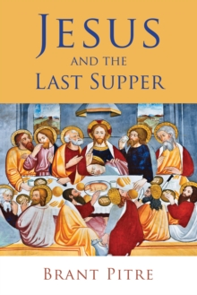 Jesus and the Last Supper, Paperback / softback Book