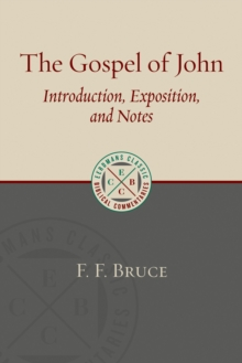 The Gospel of John : Introduction, Exposition, and Notes, Paperback / softback Book