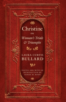 Christine : Or Woman's Trials and Triumphs, Paperback / softback Book