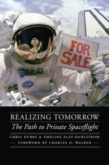 Realizing Tomorrow : The Path to Private Spaceflight, Hardback Book