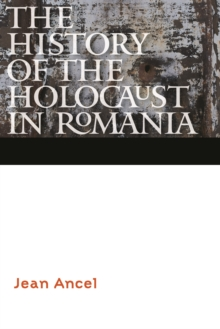 The History of the Holocaust in Romania, Hardback Book