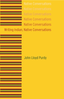 Writing Indian, Native Conversations, Hardback Book