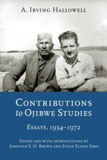 Contributions to Ojibwe Studies : Essays, 1934-1972, Paperback / softback Book