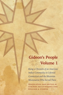 Gideon's People, 2-volume set : Being a Chronicle of an American Indian Community in Colonial Connecticut and the Moravian Missionaries Who Served There, Hardback Book