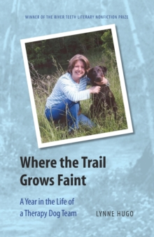 Where the Trail Grows Faint : A Year in the Life of a Therapy Dog Team, Paperback / softback Book