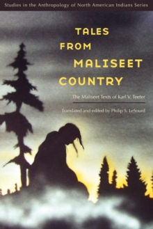 Tales from Maliseet Country : The Maliseet Texts of Karl V. Teeter, Paperback / softback Book