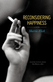 Reconsidering Happiness : A Novel, Paperback / softback Book
