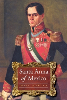 Santa Anna of Mexico, Paperback / softback Book