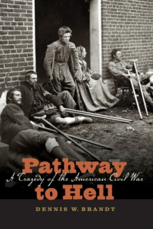 Pathway to Hell : A Tragedy of the American Civil War, Paperback / softback Book