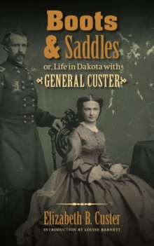 Boots and Saddles or, Life in Dakota with General Custer, Paperback / softback Book