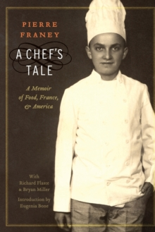 A Chef's Tale : A Memoir of Food, France, and America, Paperback / softback Book