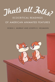 That's All Folks? : Ecocritical Readings of American Animated Features, Hardback Book