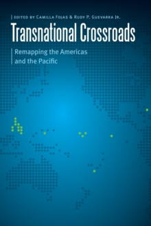 Transnational Crossroads : Remapping the Americas and the Pacific, Paperback Book