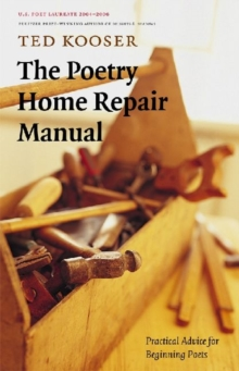 The Poetry Home Repair Manual : Practical Advice for Beginning Poets, Paperback Book