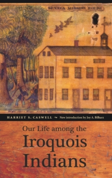Our Life among the Iroquois Indians, Paperback / softback Book