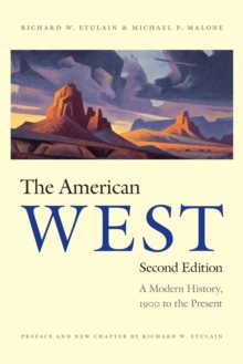 The American West : A Modern History, 1900 to the Present, Paperback / softback Book