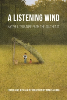 A Listening Wind : Native Literature from the Southeast, Hardback Book