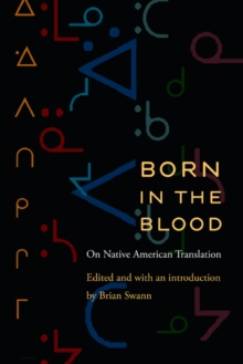 Born in the Blood : On Native American Translation, Paperback / softback Book
