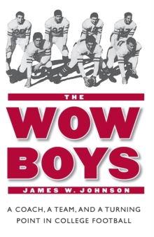 The Wow Boys : A Coach, a Team, and a Turning Point in College Football, Paperback / softback Book