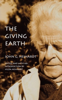 The Giving Earth : A John G. Neihardt Reader, Paperback / softback Book