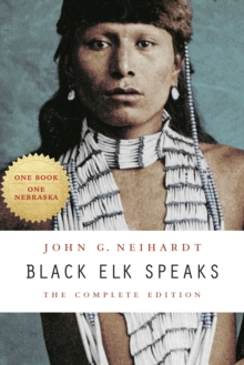 Black Elk Speaks : The Complete Edition, Paperback / softback Book