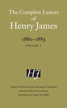 The Complete Letters of Henry James, 1880-1883 : Volume 1, Hardback Book