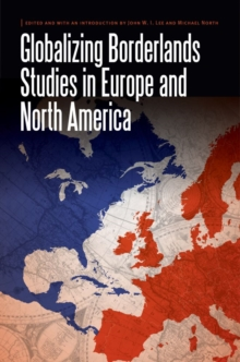 Globalizing Borderlands Studies in Europe and North America, Hardback Book