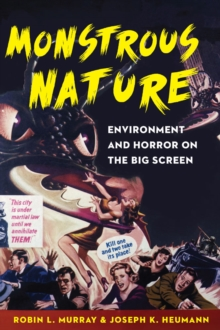 Monstrous Nature : Environment and Horror on the Big Screen, Hardback Book